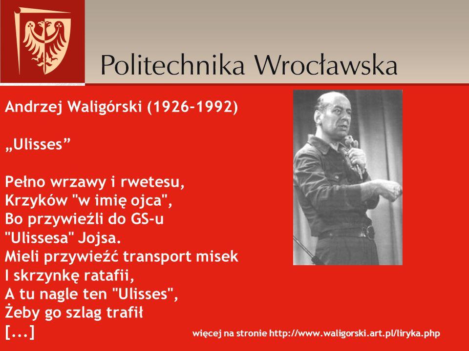 """Andrzej Waligórski (1926-1992) """"Ulisses Pełno wrzawy i rwetesu, Krzyków w imię ojca , Bo przywieźli do GS-u Ulissesa Jojsa."""