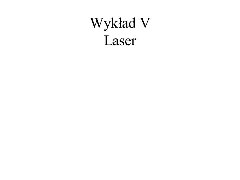 Wykład V Laser