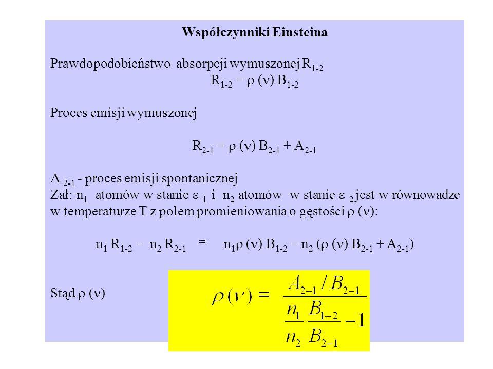 Współczynniki Einsteina Prawdopodobieństwo absorpcji wymuszonej R1-2