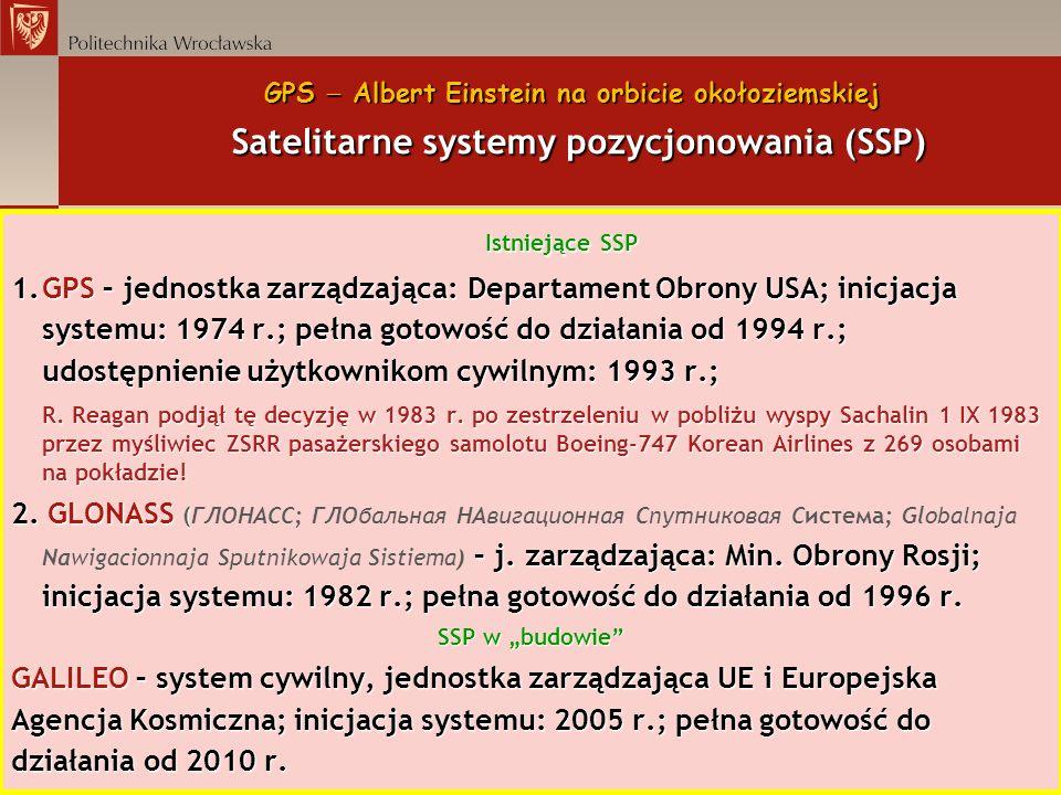GPS  Albert Einstein na orbicie okołoziemskiej Satelitarne systemy pozycjonowania (SSP)