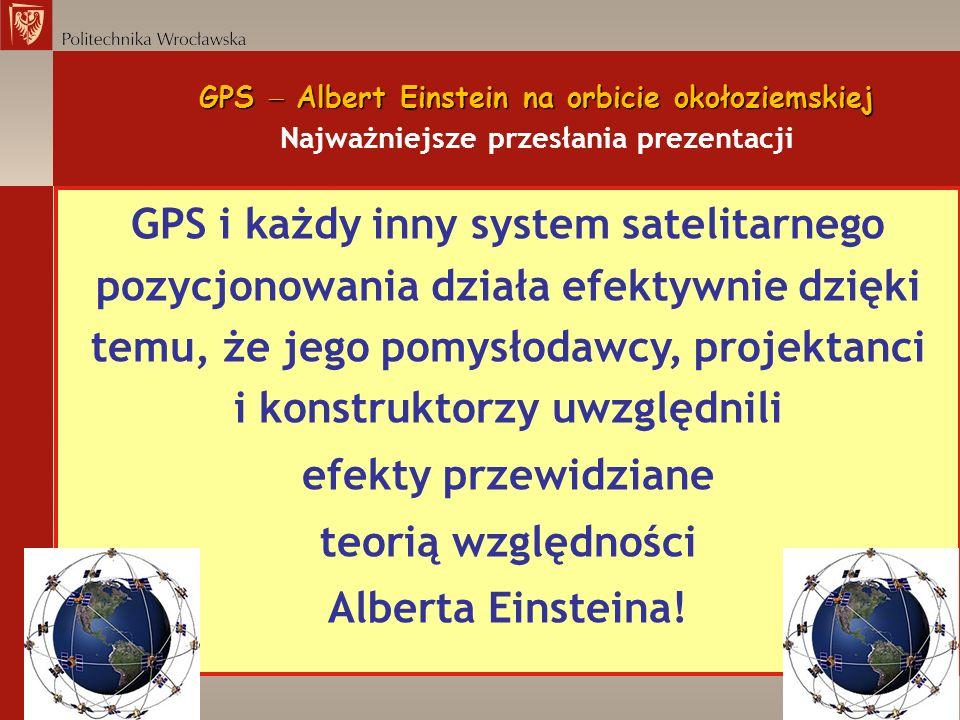 GPS  Albert Einstein na orbicie okołoziemskiej Najważniejsze przesłania prezentacji