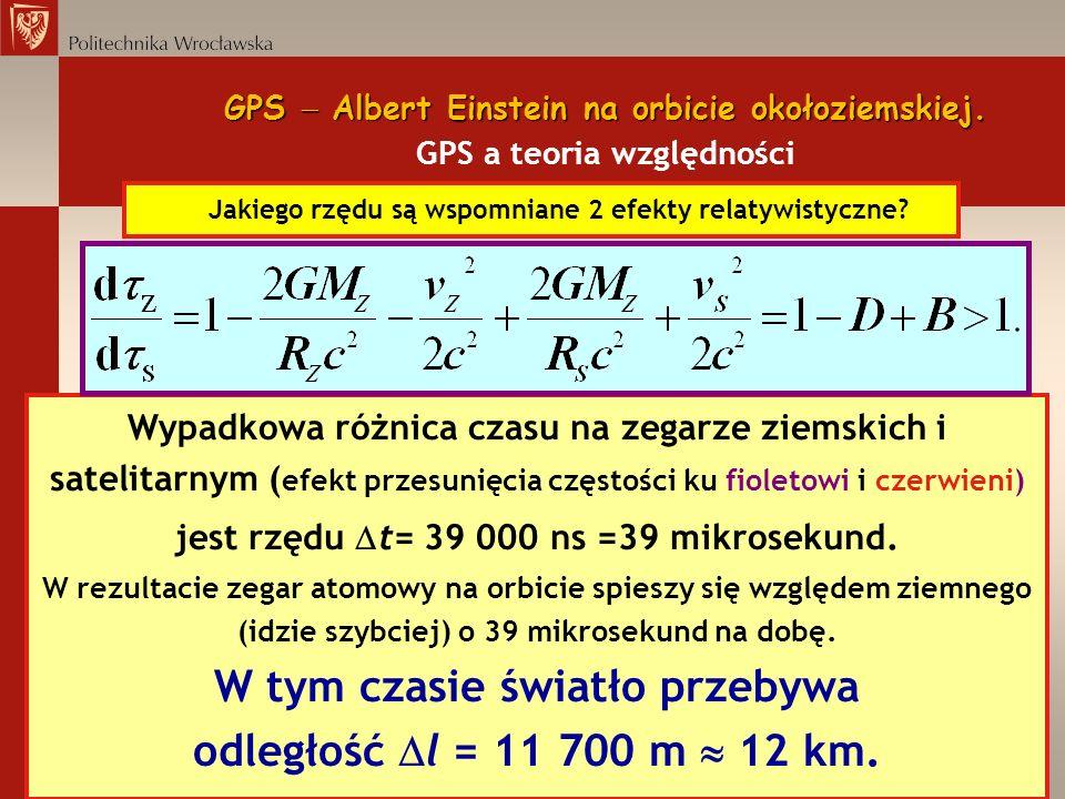 W tym czasie światło przebywa odległość l = 11 700 m  12 km.