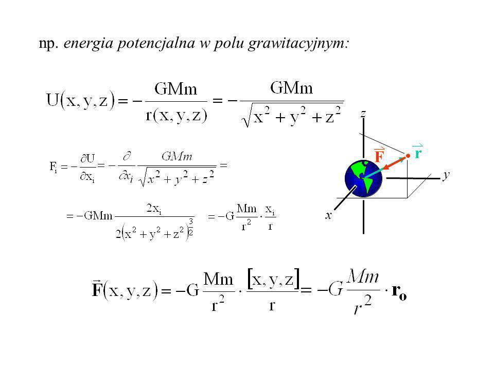 np. energia potencjalna w polu grawitacyjnym: