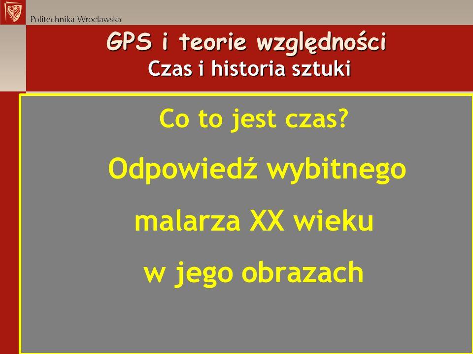 GPS i teorie względności Czas i historia sztuki