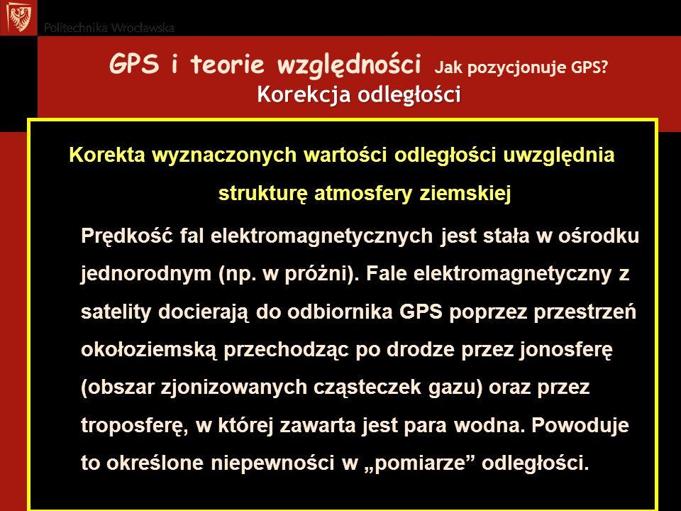 GPS i teorie względności Jak pozycjonuje GPS Korekcja odległości