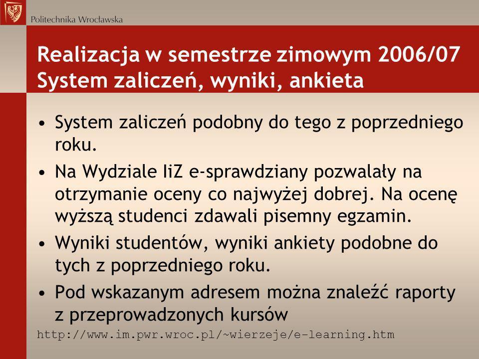 Realizacja w semestrze zimowym 2006/07 System zaliczeń, wyniki, ankieta