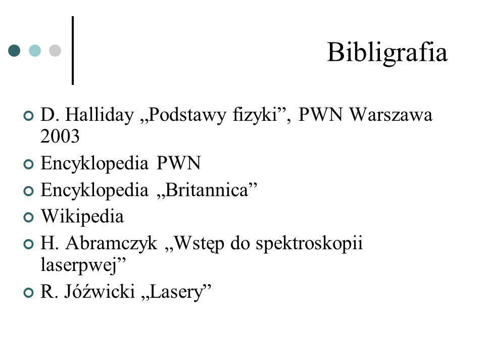 """Bibligrafia D. Halliday """"Podstawy fizyki , PWN Warszawa 2003"""