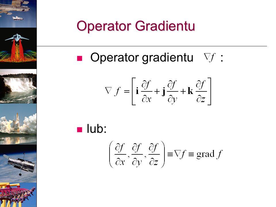 Operator Gradientu Operator gradientu : lub: