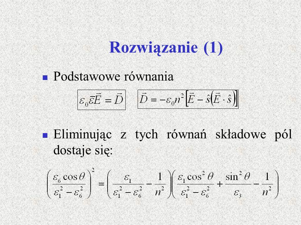 Rozwiązanie (1) Podstawowe równania