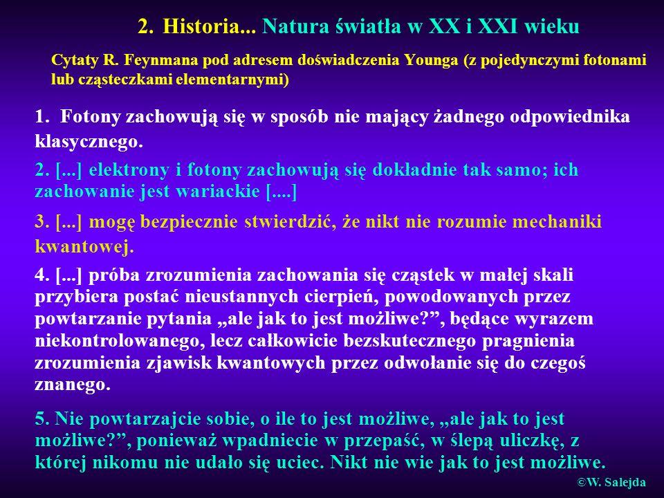 2. Historia... Natura światła w XX i XXI wieku