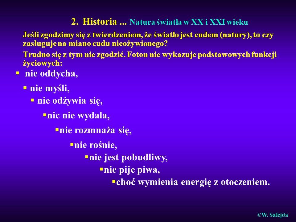 2. Historia ... Natura światła w XX i XXI wieku