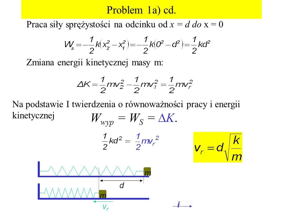 Wwyp = WS = K. Problem 1a) cd.