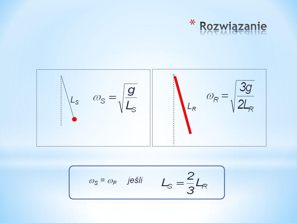 Rozwiązanie LS LR S = P jeśli