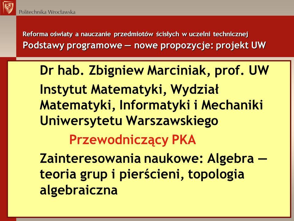 Dr hab. Zbigniew Marciniak, prof. UW