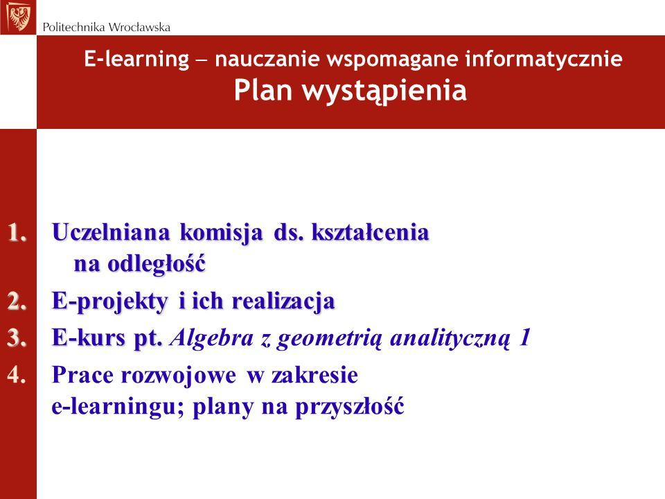 E-learning  nauczanie wspomagane informatycznie Plan wystąpienia