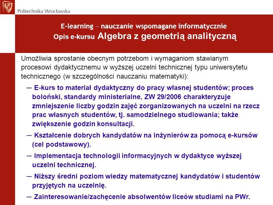 E-learning  nauczanie wspomagane informatycznie Opis e-kursu Algebra z geometrią analityczną