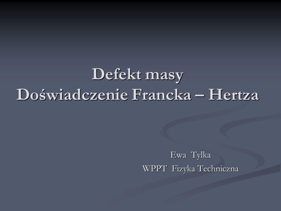 Defekt masy Doświadczenie Francka – Hertza