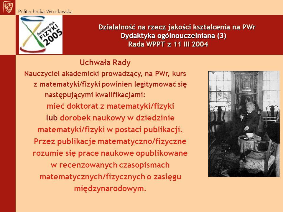 Działalność na rzecz jakości kształcenia na PWr Dydaktyka ogólnouczelniana (3) Rada WPPT z 11 III 2004