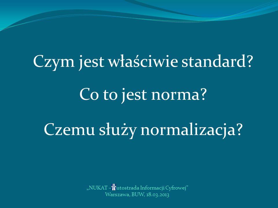 Czym jest właściwie standard Co to jest norma