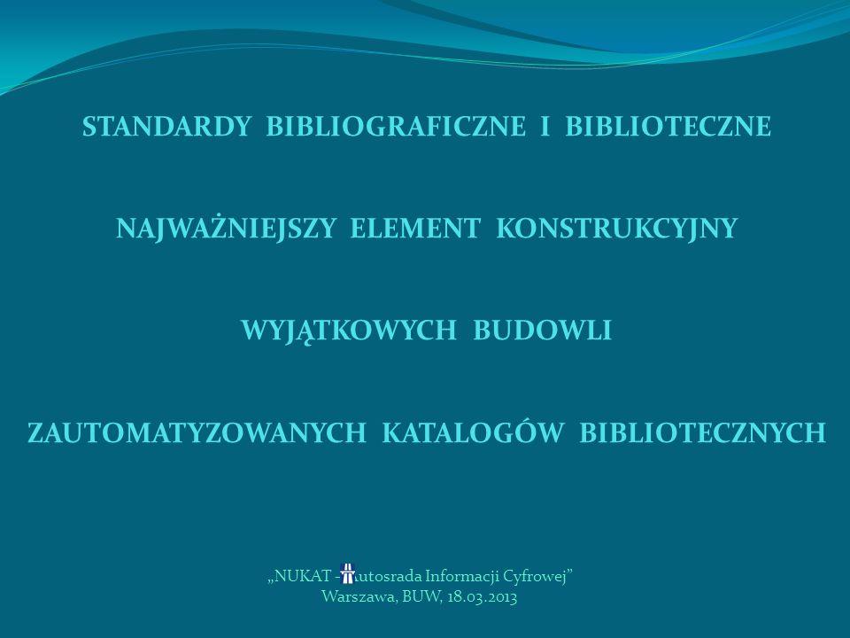 STANDARDY BIBLIOGRAFICZNE I BIBLIOTECZNE