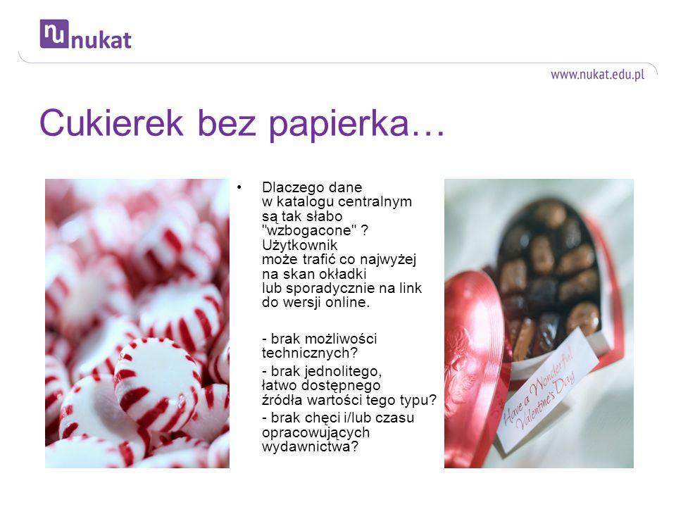 Cukierek bez papierka…