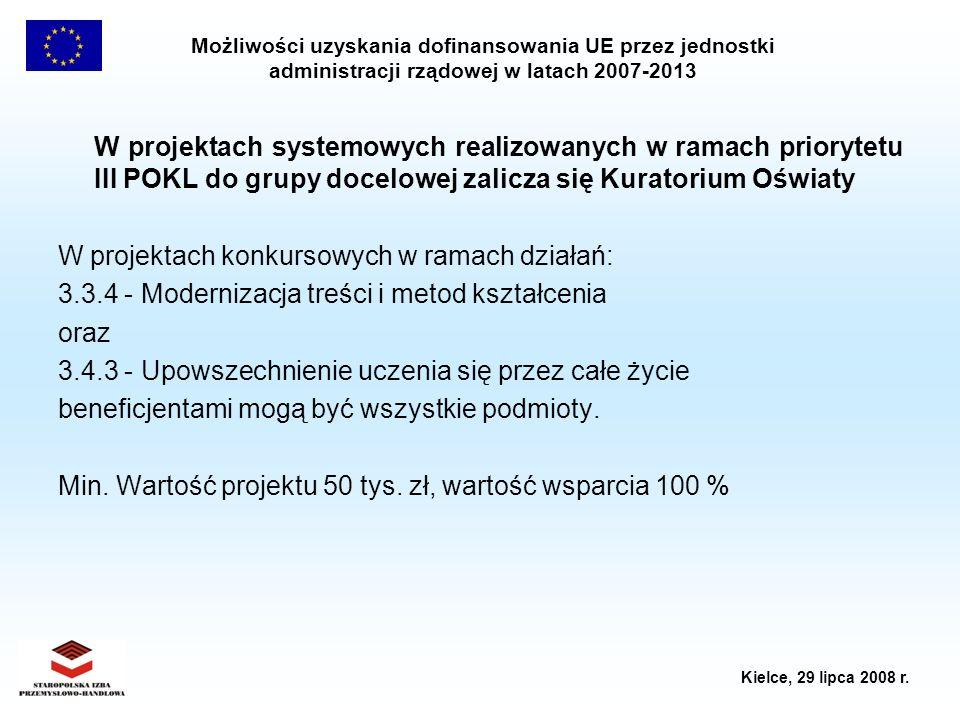 W projektach systemowych realizowanych w ramach priorytetu III POKL do grupy docelowej zalicza się Kuratorium Oświaty