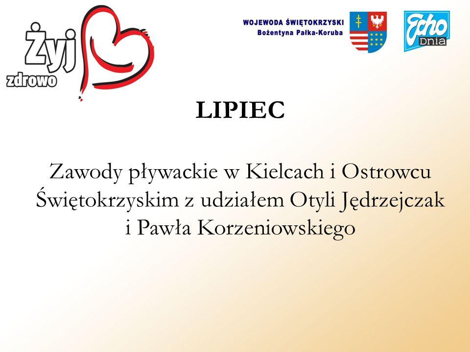 LIPIEC Zawody pływackie w Kielcach i Ostrowcu Świętokrzyskim z udziałem Otyli Jędrzejczak i Pawła Korzeniowskiego.