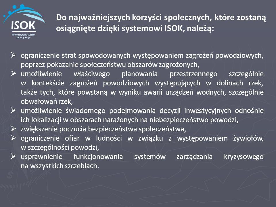 Do najważniejszych korzyści społecznych, które zostaną osiągnięte dzięki systemowi ISOK, należą: