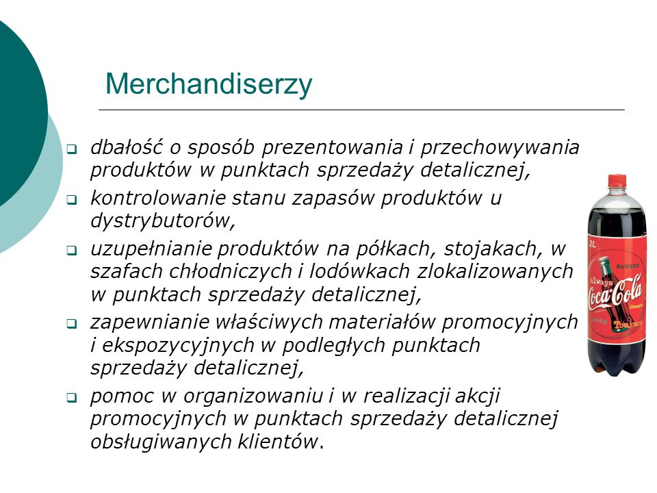 Merchandiserzy dbałość o sposób prezentowania i przechowywania produktów w punktach sprzedaży detalicznej,