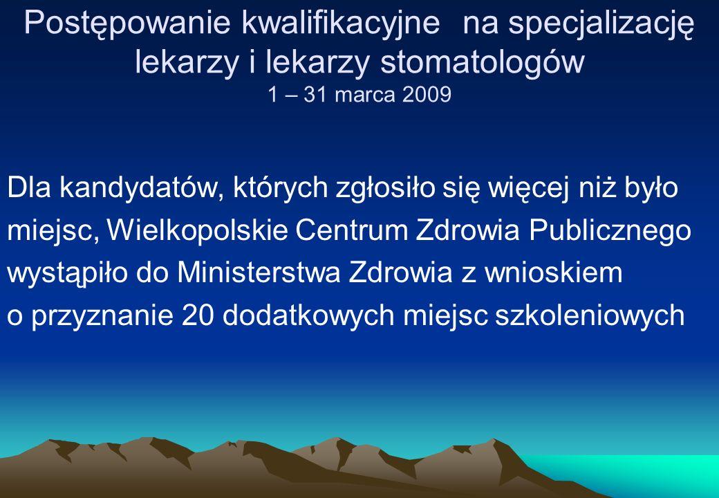 Postępowanie kwalifikacyjne na specjalizację lekarzy i lekarzy stomatologów 1 – 31 marca 2009