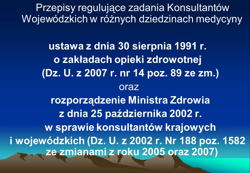 Przepisy regulujące zadania Konsultantów Wojewódzkich w różnych dziedzinach medycyny