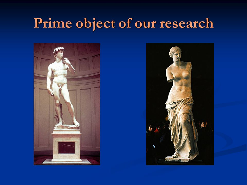 Prime object of our research