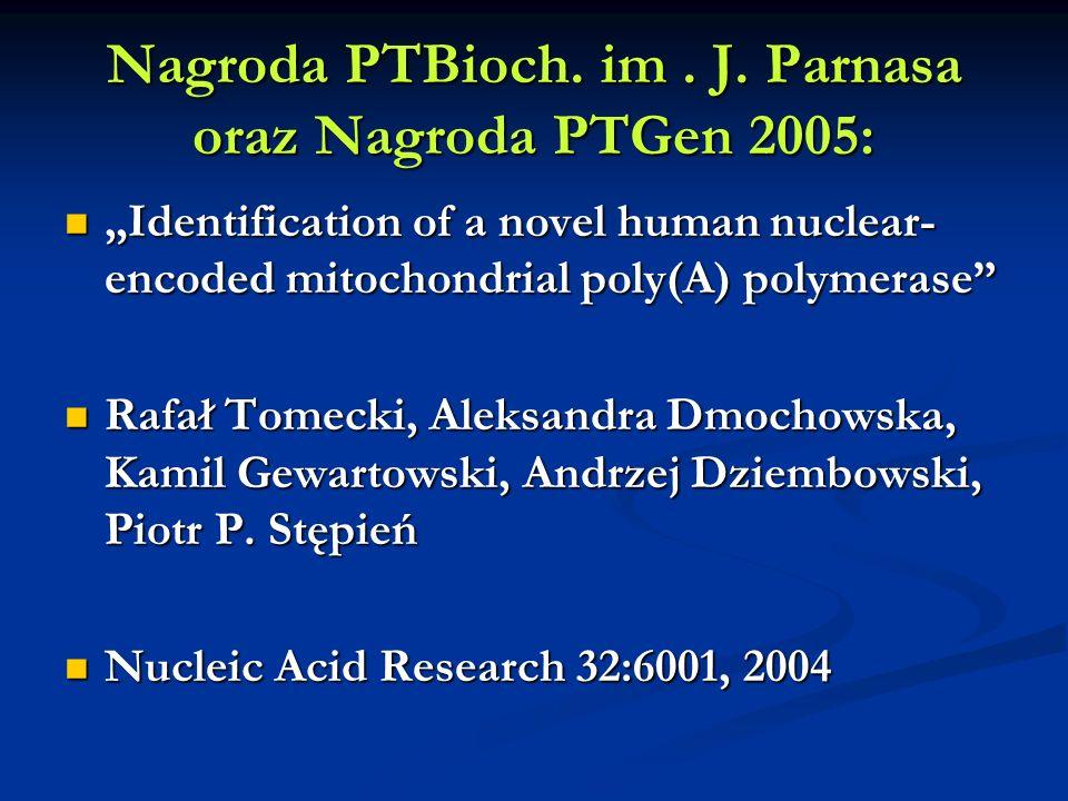 Nagroda PTBioch. im . J. Parnasa oraz Nagroda PTGen 2005:
