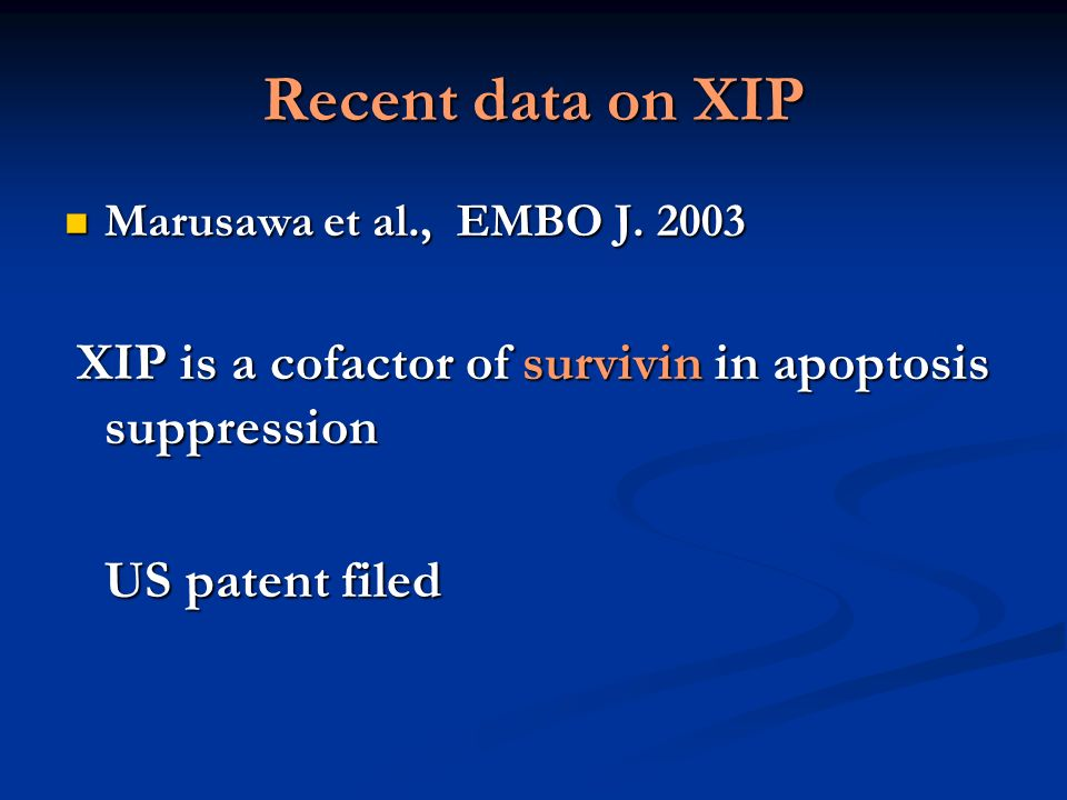 Recent data on XIP US patent filed Marusawa et al., EMBO J. 2003