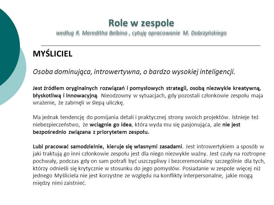według R. Mereditha Belbina , cytuję opracowanie M. Dobrzyńskiego