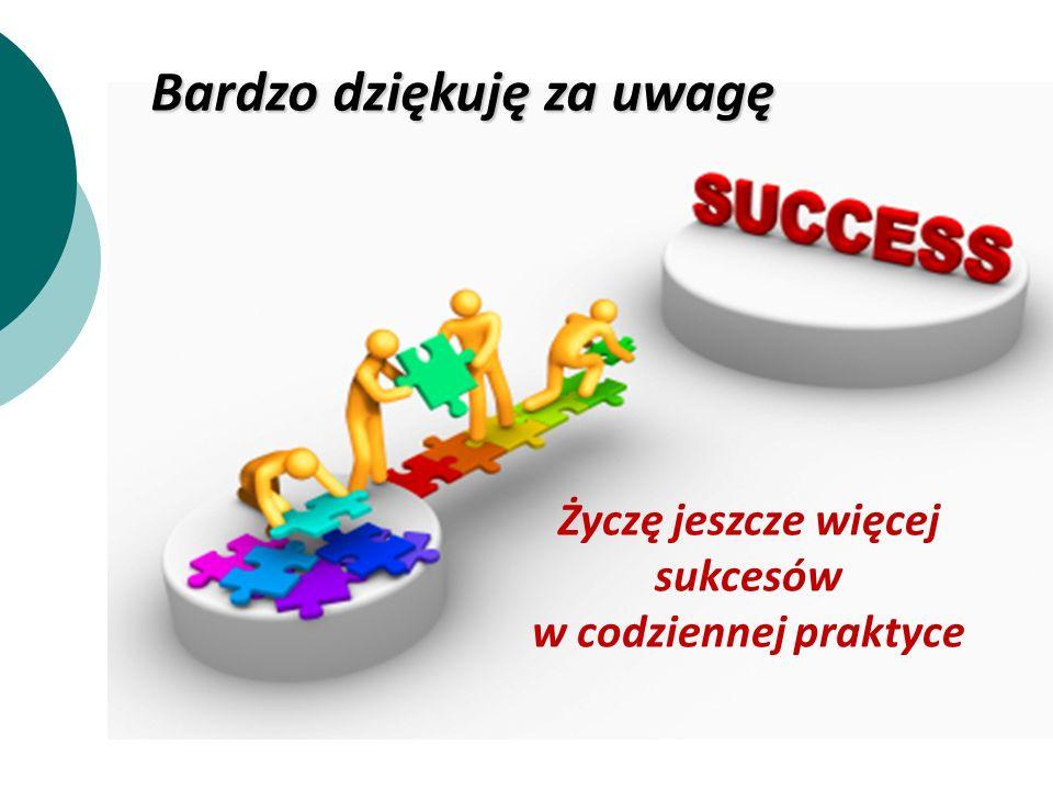 Życzę jeszcze więcej sukcesów