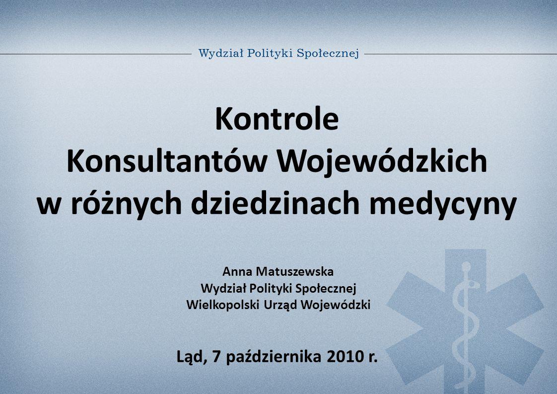 Kontrole Konsultantów Wojewódzkich w różnych dziedzinach medycyny