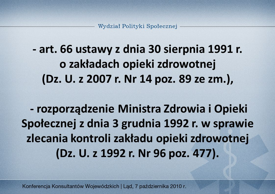 - art. 66 ustawy z dnia 30 sierpnia 1991 r