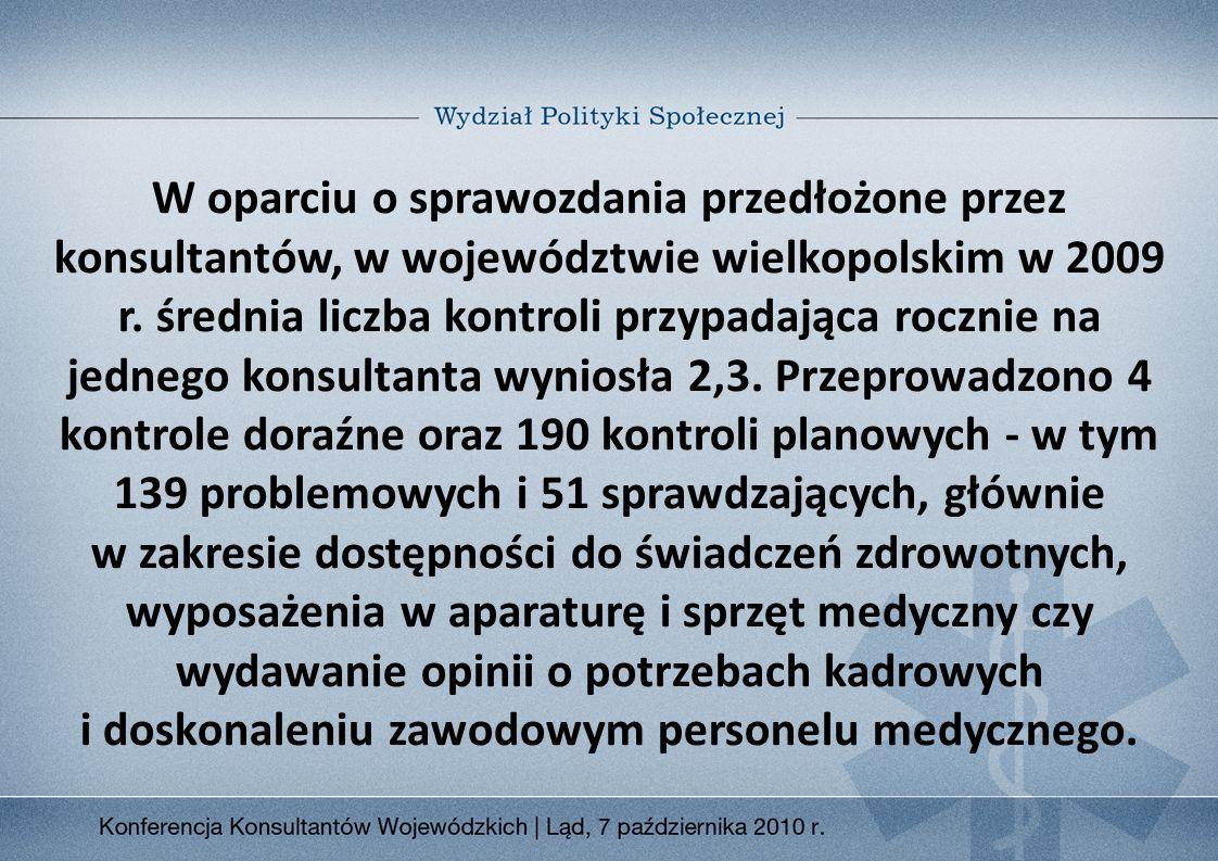 W oparciu o sprawozdania przedłożone przez konsultantów, w województwie wielkopolskim w 2009 r.