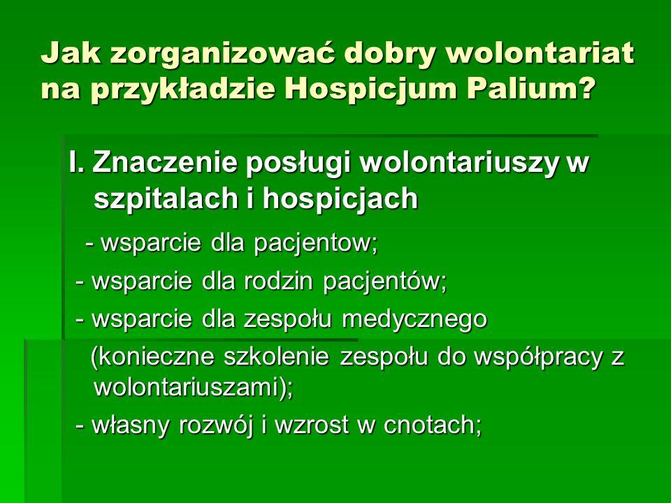 Jak zorganizować dobry wolontariat na przykładzie Hospicjum Palium