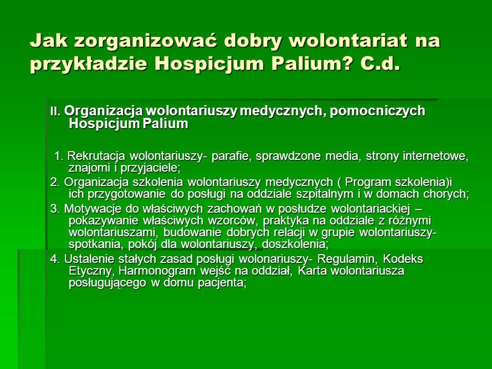 Jak zorganizować dobry wolontariat na przykładzie Hospicjum Palium. C