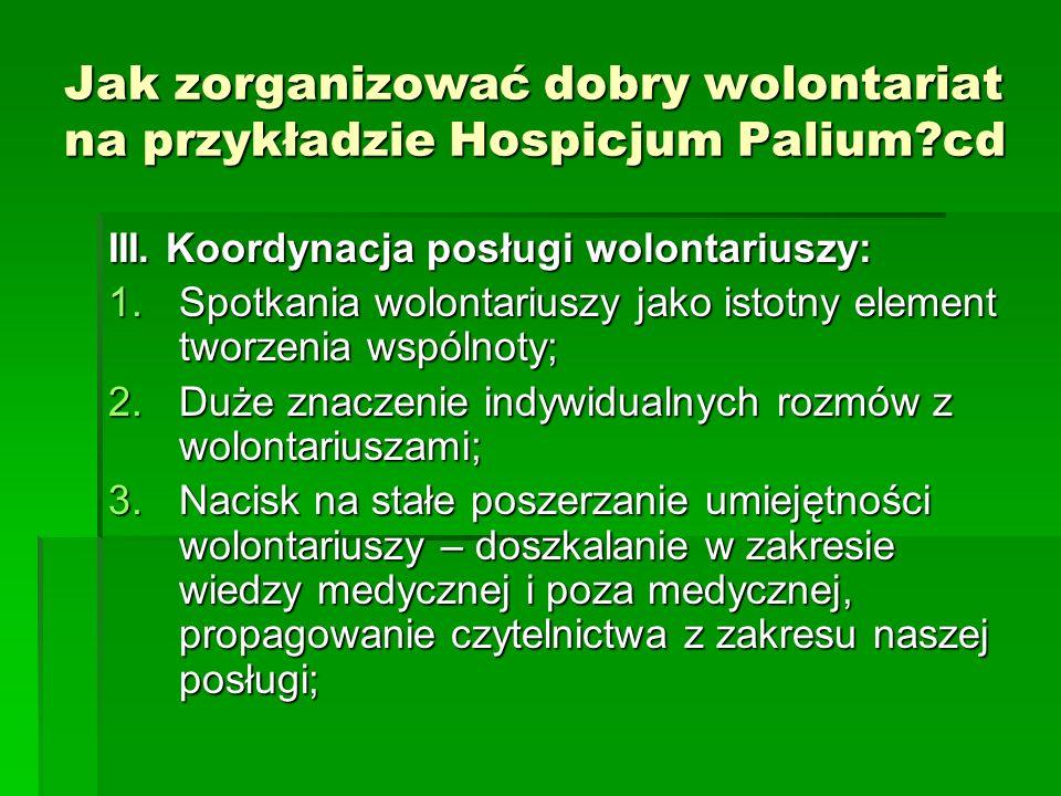 Jak zorganizować dobry wolontariat na przykładzie Hospicjum Palium cd
