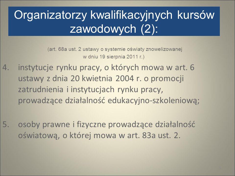 Organizatorzy kwalifikacyjnych kursów zawodowych (2):