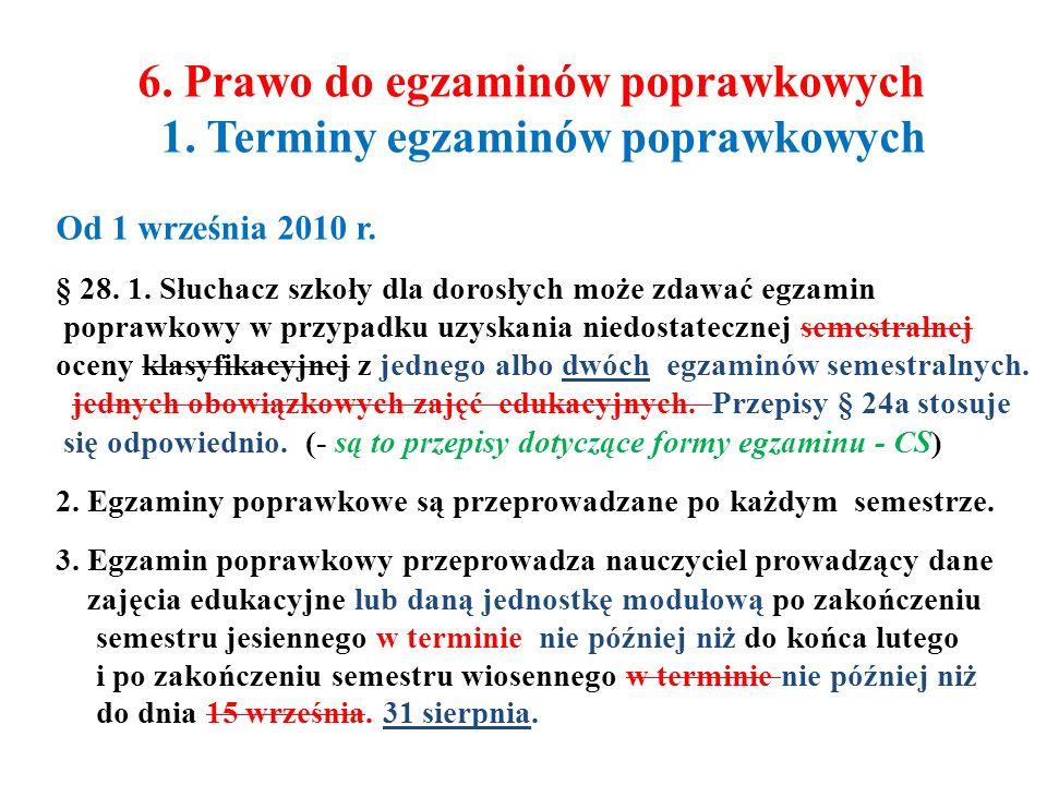 6. Prawo do egzaminów poprawkowych 1. Terminy egzaminów poprawkowych