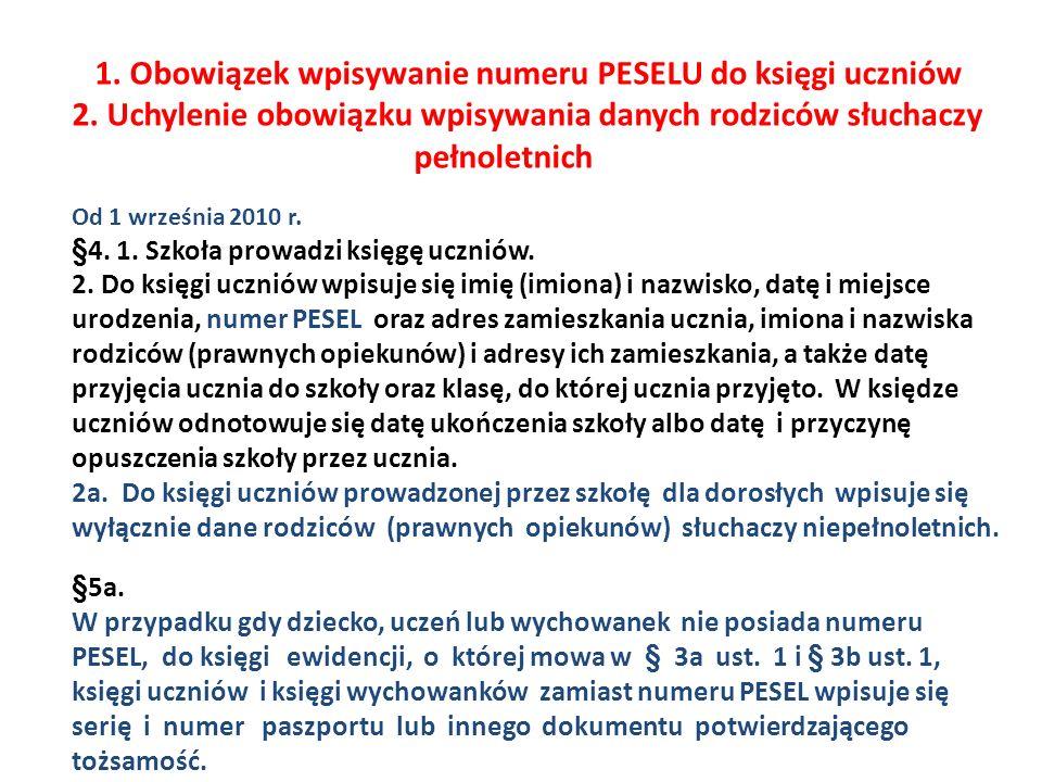 1. Obowiązek wpisywanie numeru PESELU do księgi uczniów