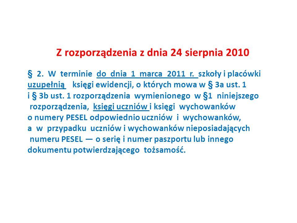 Z rozporządzenia z dnia 24 sierpnia 2010