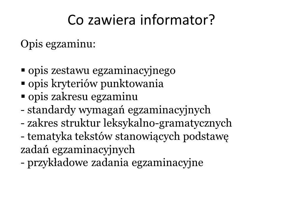 Co zawiera informator Opis egzaminu: opis zestawu egzaminacyjnego