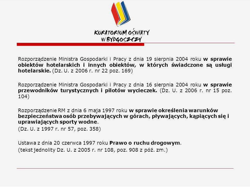 Rozporządzenie Ministra Gospodarki i Pracy z dnia 19 sierpnia 2004 roku w sprawie obiektów hotelarskich i innych obiektów, w których świadczone są usługi hotelarskie. (Dz. U. z 2006 r. nr 22 poz. 169)