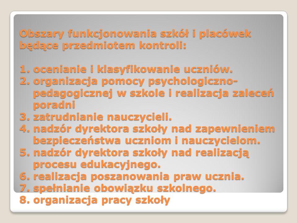 Obszary funkcjonowania szkół i placówek będące przedmiotem kontroli: 1