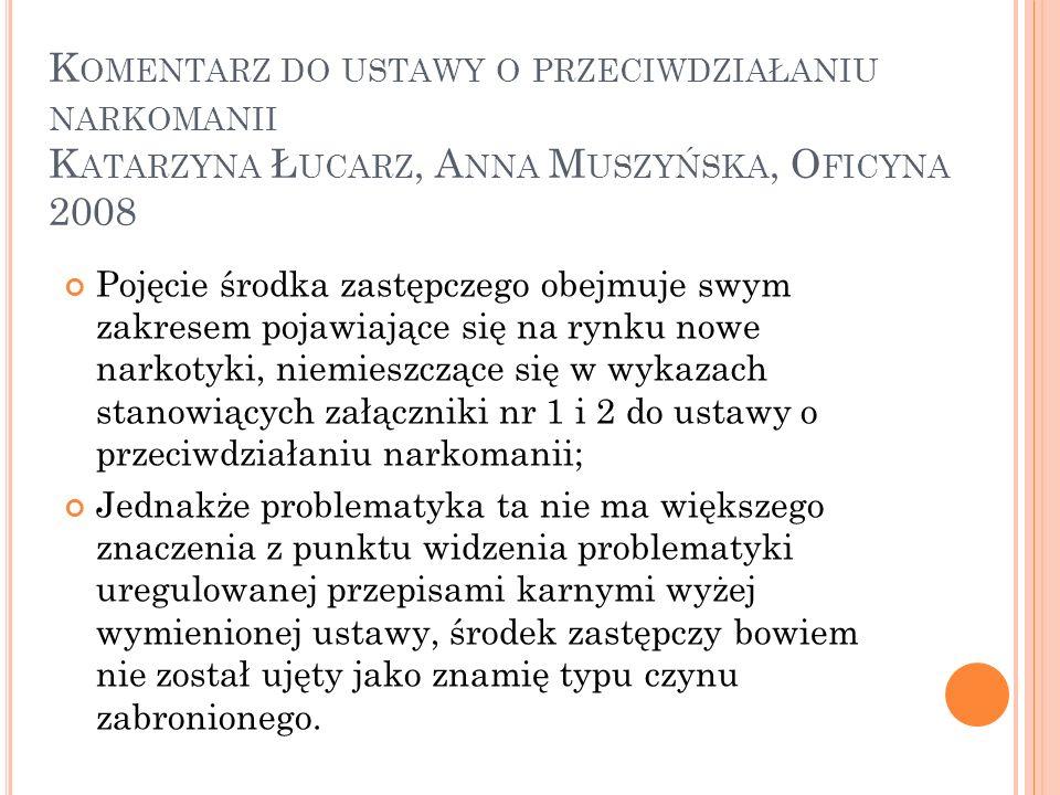 Komentarz do ustawy o przeciwdziałaniu narkomanii Katarzyna Łucarz, Anna Muszyńska, Oficyna 2008